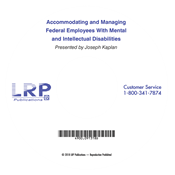 Accommodating and Managing Federal Employees With Mental and Intellectual Disabilities