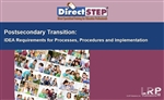Postsecondary Transition: IDEA Requirements for Processes, Procedures and Implementation