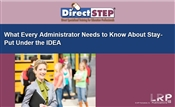 What Every Administrator Needs to Know About Stay-Put Under the IDEA