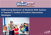 Addressing Behavior of Students With Autism: A Teacher's Toolkit of Positive Intervention Strategies