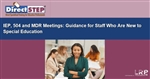 IEP, 504 and MDR Meetings: Guidance for Staff Who Are New to Special Education