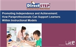 Promoting Independence and Achievement: How Paraprofessionals Can Support Learners Within Instructional Models