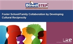 Foster School/Family Collaboration by Developing Cultural Reciprocity