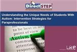 Understanding the Unique Needs of Students With Autism: Intervention Strategies for Paraprofessionals