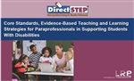Core Standards Evidence-Based Teaching and Learning Strategies for Paraprofessionals in Supporting Students with Disabilities
