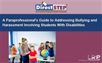 A Paraprofessional's Guide to Addressing Bullying and Harassment Involving Students With Disabilities