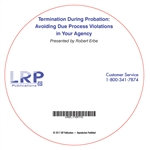 Termination During Probation: Avoiding Due Process Violations in Your Agency
